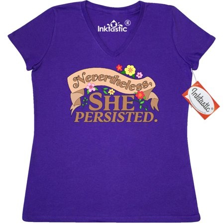 Inktastic Nevertheless  She Persisted Womens V Neck T Shirt Rights Feminism Let