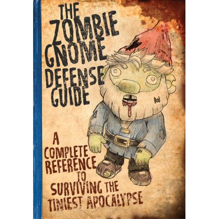 The Zombie Gnome Defense Guide : A Complete Reference to Surviving the Tiniest Apocalypse