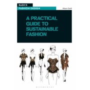 Basics Fashion Design: A Practical Guide to Sustainable Fashion (Paperback)