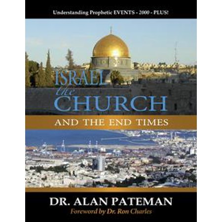 Israel, the Church and the End Times, Understanding Prophetic Events 2000 Plus! - eBook (New Times Halloween Events)