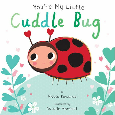 You're My Little Cuddle Bug (Board Book)