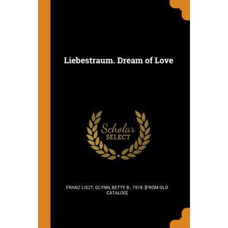 Liebestraum. Dream of Love Paperback
