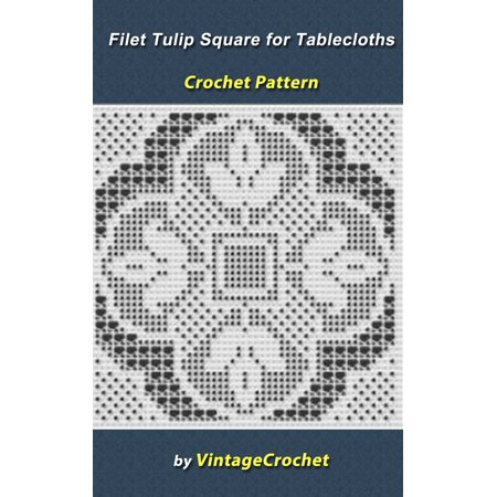 Filet Tulip Square for Tablecloths Crochet Pattern - (Filet Toiras Table)