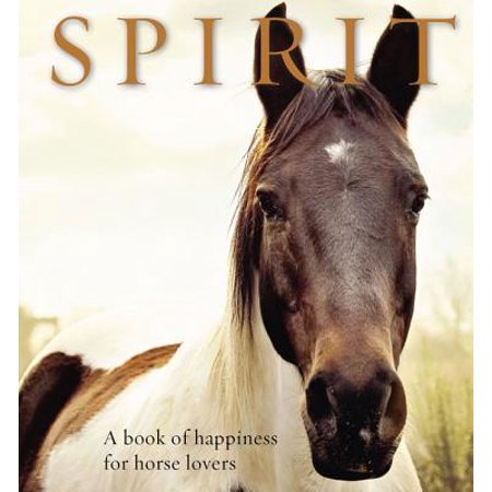 Spirit : A book of happiness for horse lovers - Spirit Fog Machine