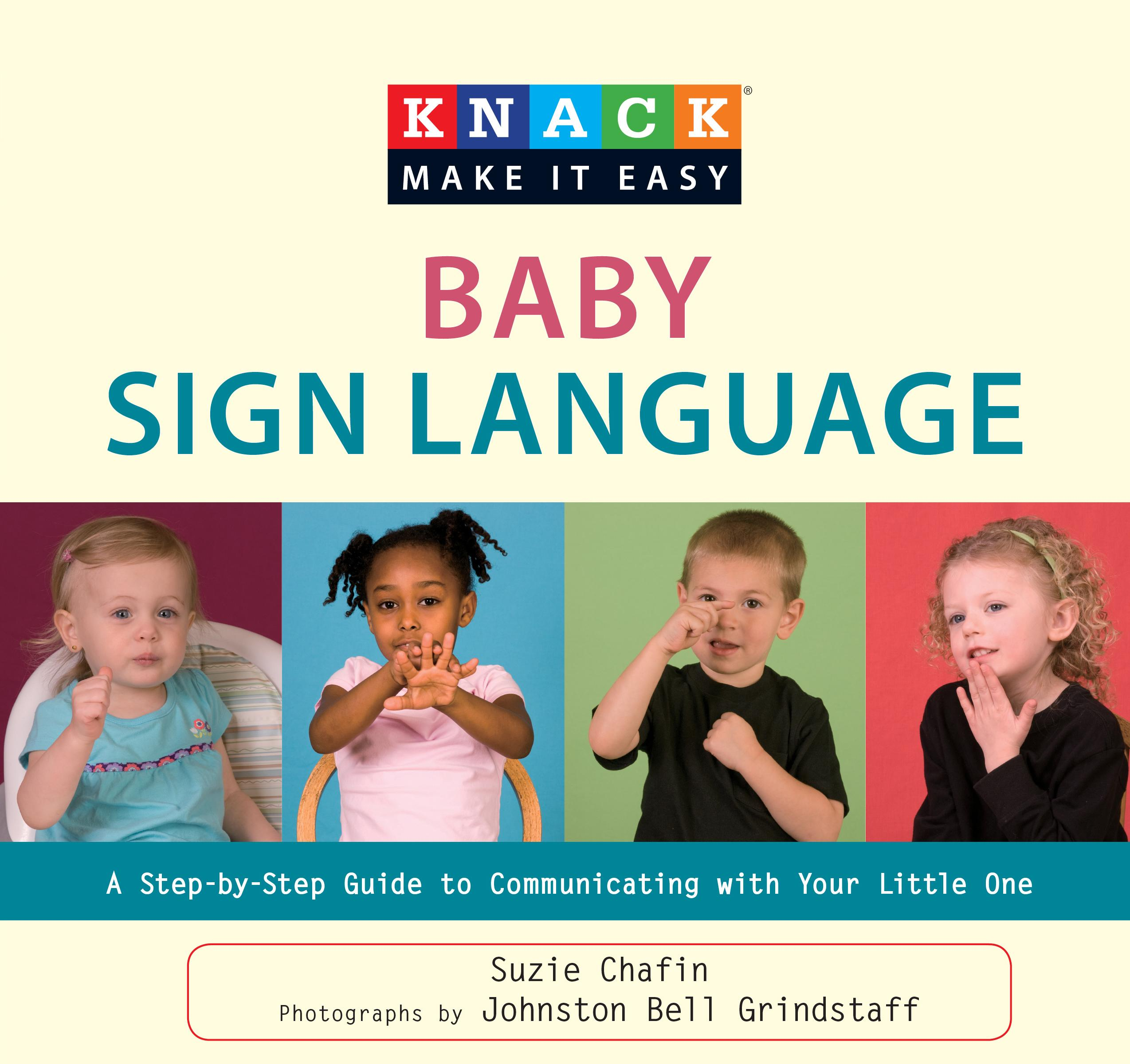 Knack: Make It Easy (Parenting): Knack Baby Sign Language: A Step-By-Step Guide to Communicating with Your Little One (Paperback)