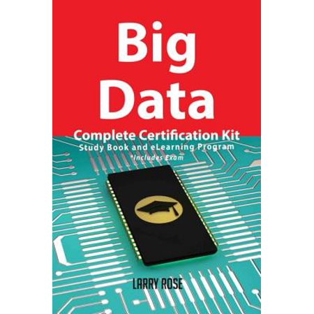 Big Data Complete Certification Kit - Study Book and eLearning Program - (Best Big Data Certification Programs)