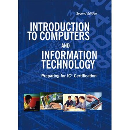 Introduction to Computers and Information Technology: Preparing for Ic3 Certification
