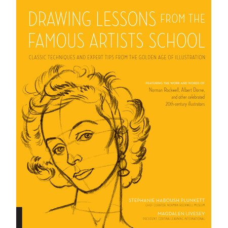 Norman Rockwell Illustrator - Drawing Lessons from the Famous Artists School : Classic Techniques and Expert Tips from the Golden Age of Illustration - Featuring the work and words of Norman Rockwell, Albert Dorne, and other celebrated 20th-century illustrators