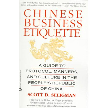 Chinese Business Etiquette: A Guide to Protocol, Manners, and Culture in the People's Republic of China