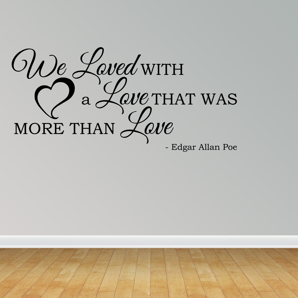 Wall Decal Quote We Loved With A Love Edgar Allan Poe Sayings Home