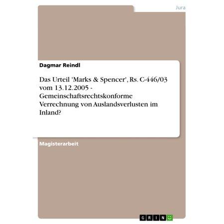 Das Urteil 'Marks & Spencer', Rs. C-446/03 vom 13.12.2005 - Gemeinschaftsrechtskonforme Verrechnung von Auslandsverlusten im Inland? - (Marks And Spencer Usa Store)