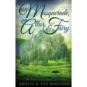 The Masquerade, an Altar, & a Fairy (Paperback)