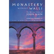 Monastery Without Walls : The Spiritual Letters of John Main