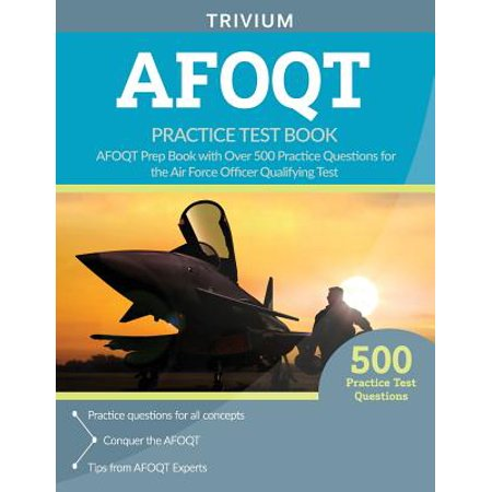 Afoqt Practice Test Book : Afoqt Prep Book with Over 500 Practice Questions for the Air Force Officer Qualifying