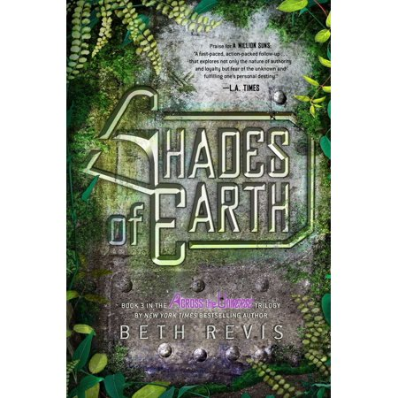 Shades of Earth : An Across the Universe Novel