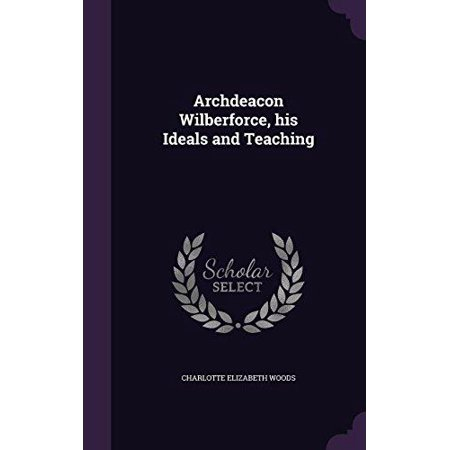 Archdeacon Wilberforce, His Ideals and Teaching - image 1 of 1
