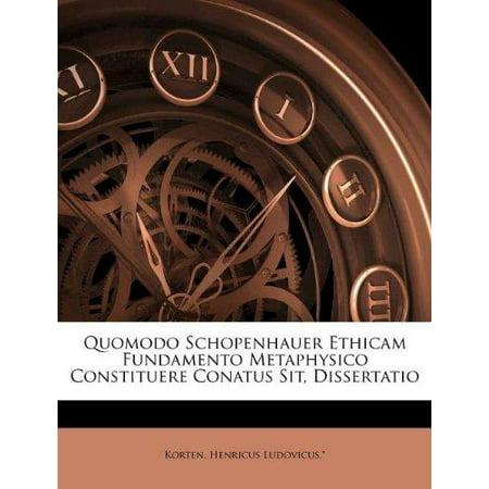 Quomodo Schopenhauer Ethicam Fundamento Metaphysico Constituere Conatus Sit  Dissertatio