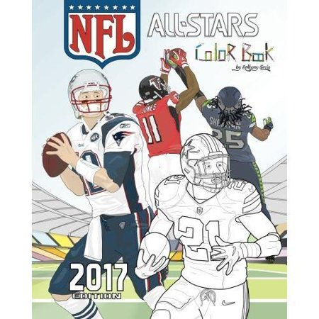Nfl All Stars 2017  Coloring And Activity Book For Adults And Kids  Feat  Ezekiel Elliott  Tom Brady  Julio Jones  Aaron Rodgers  Russell