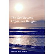 The God Beyond Organized Religion