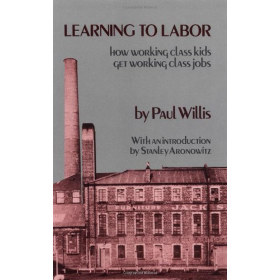 learning to labor how working class kids get working class jobs