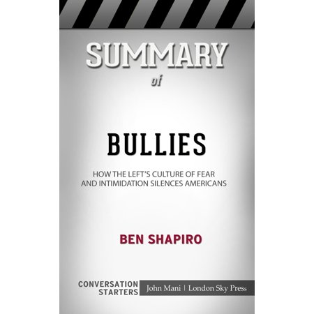 Summary of Bullies: How the Left's Culture of Fear and Intimidation Silences Americans by Ben Shapiro   Conversation Starters - (Introduction To American Deaf Culture Chapter Summaries)