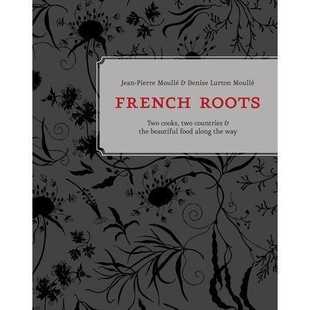 French Roots : Two Cooks, Two Countries, and the Beautiful Food along the (Best Way To Cook Mutton Snapper)