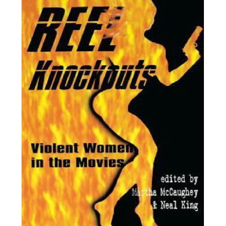 Reel Knockouts: Violent Women in the Movies - image 1 of 1