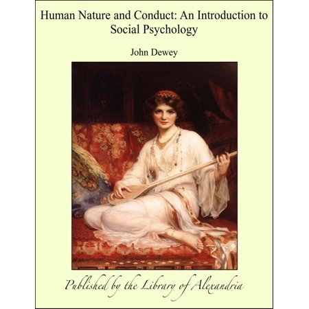 Human Nature and Conduct: An Introduction to Social Psychology -