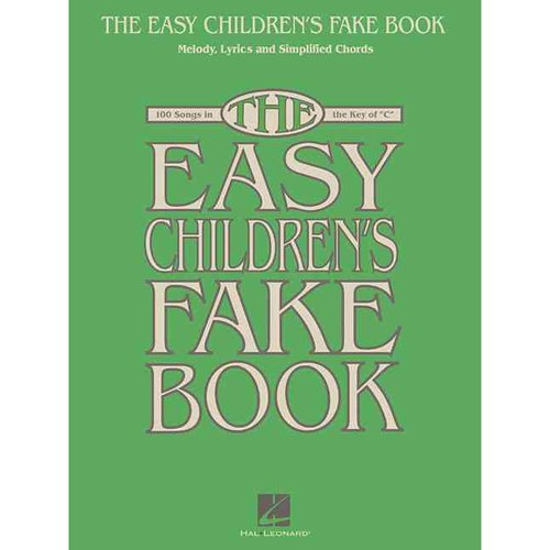 "The Easy Children's Fake Book: 100 Songs in the Key of ""C"": Melody, Lyrics and Simplified Chords"