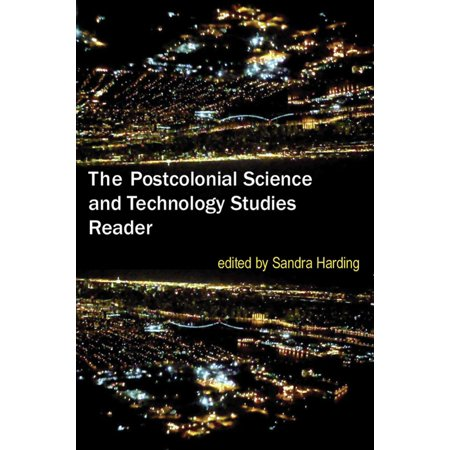 The Postcolonial Science and Technology Studies Reader -