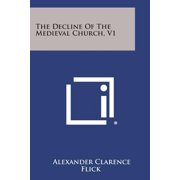 The Decline of the Medieval Church, V1