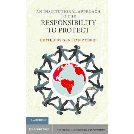 An Institutional Approach to the Responsibility to Protect -