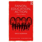Fanon, Education, Action : Child as Method