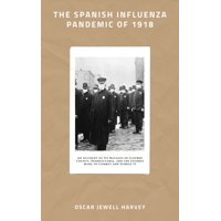 The Spanish Influenza Pandemic of 1918 - eBook