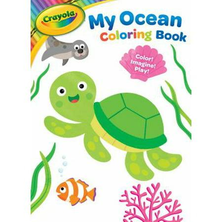 Crayola My Ocean Coloring Book : Color! Imagine! Play! - Walmart.com