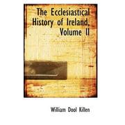 The Ecclesiastical History of Ireland, Volume II