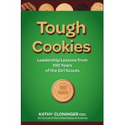 Tough Cookies: Leadership Lessons from 100 Years of the Girl Scouts (Hardcover)