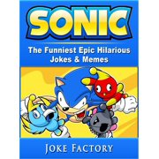 Sonic The Funniest Epic Hilarious Jokes & Memes - eBook