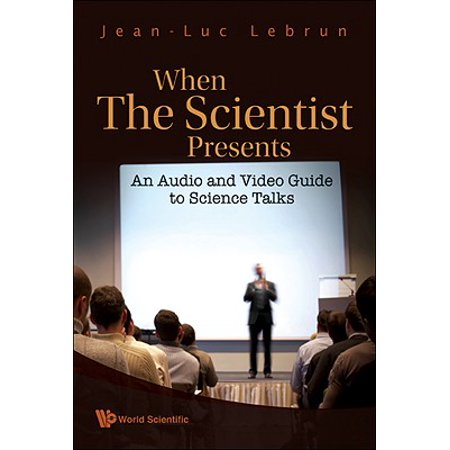 When The Scientist Presents: An Audio And Video Guide To Science Talks (With