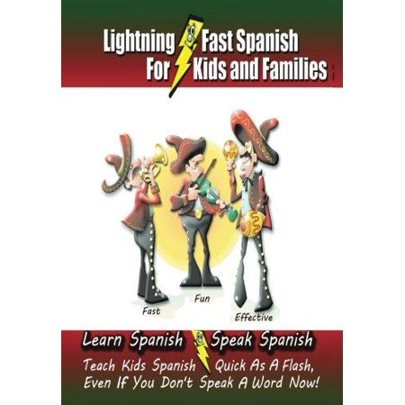 Lightning Fast Spanish   For Kids And Families  Learn Spanish  Speak Spanish  Teach Kids Spanish  Quick As A Flash  Even If You Dont Speak A Word Now