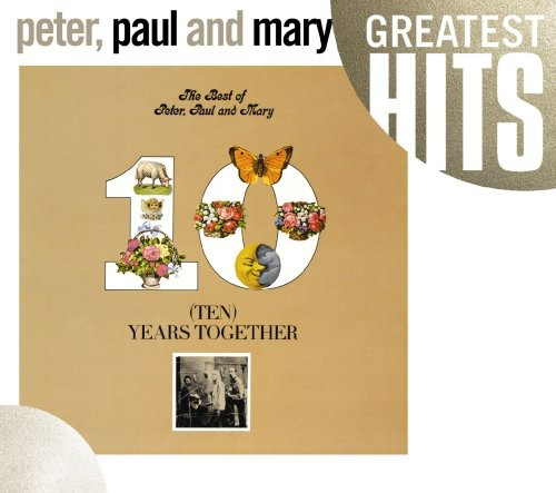 The Best Of Peter, Paul and Mary: Ten Years Together [O-Card]