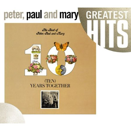 The Best Of Peter, Paul and Mary: Ten Years