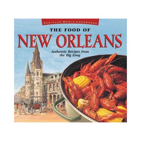 The food of new orleans authentic recipes from the big for Authentic new orleans cuisine