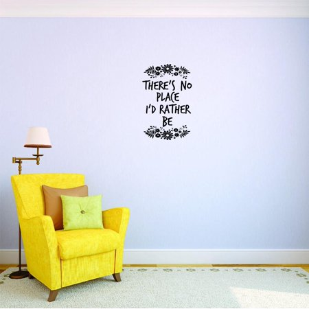 Custom Decals There s No Place I Rather Be Wall Art Size 20 X 40 Inche