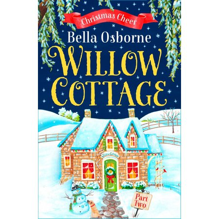 Willow Cottage – Part Two: Christmas Cheer (Willow Cottage Series) - -