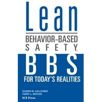 Lean Behavior-Based Safety : BBS for Today's Realitites