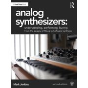 Analog Synthesizers: Understanding, Performing, Buying : From the Legacy of Moog to Software Synthesis (Edition 2) (Paperback)
