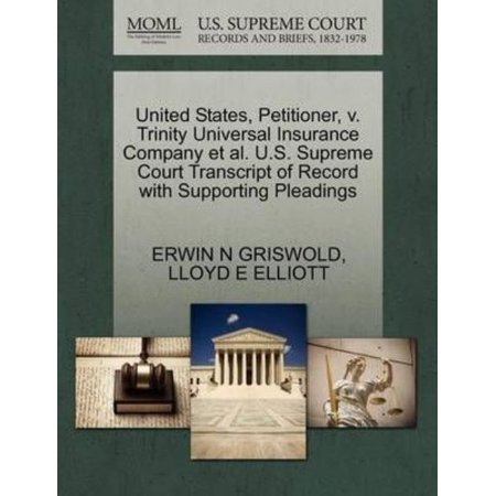 United States  Petitioner  V  Trinity Universal Insurance Company Et Al  U S  Supreme Court Transcript Of Record With Supporting Pleadings