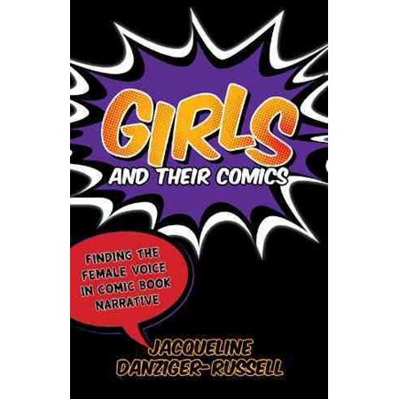 Girls and Their Comics : Finding a Female Voice in Comic Book Narrative