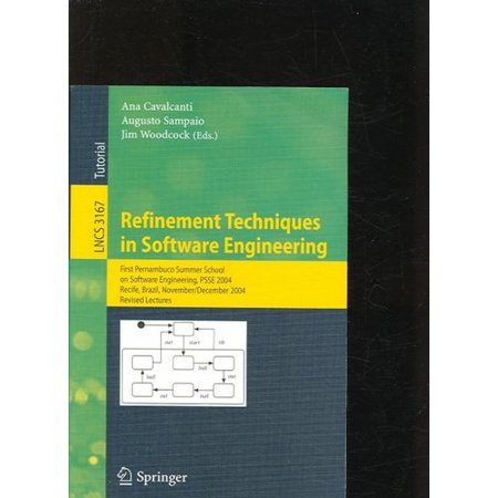 Refinement Techniques in Software Engineering: First Pernambuco Summer School on Software Engineering, PSSE 2004; Receife, Brazil, November 23-December 5, 2004: Revised Lectures